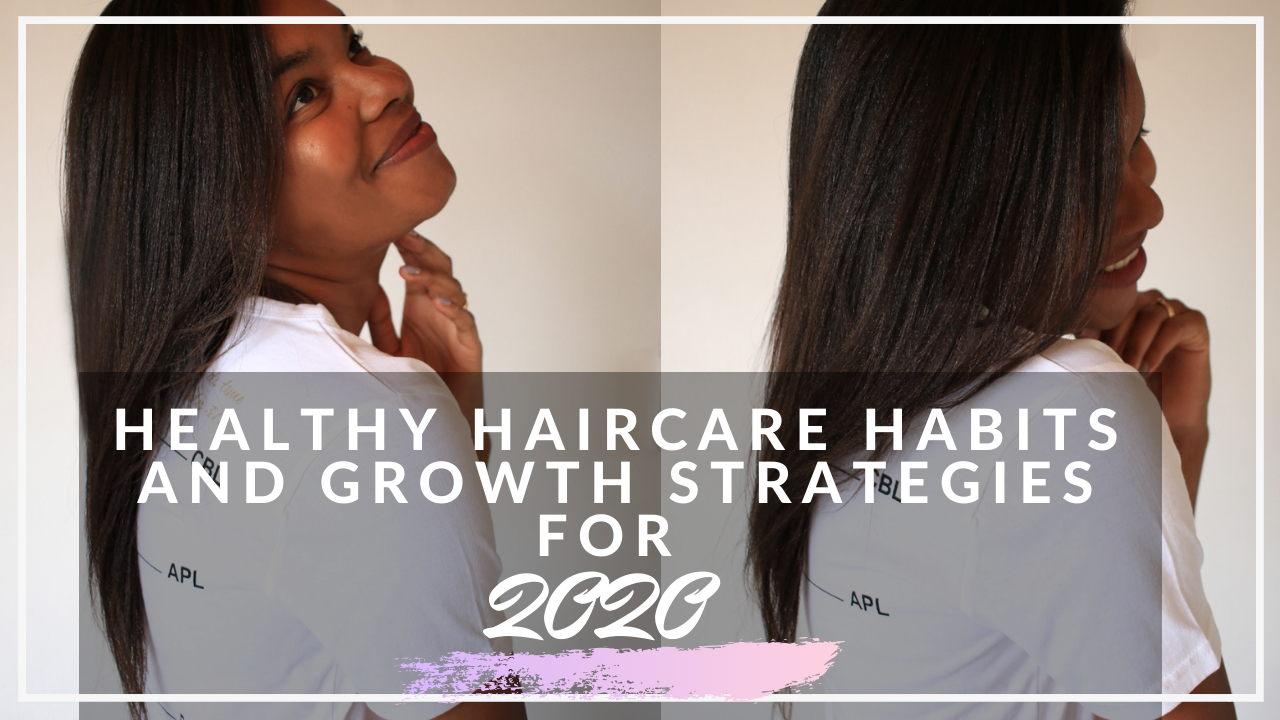 Healthy haircare habits and hair growth strategies for 2020